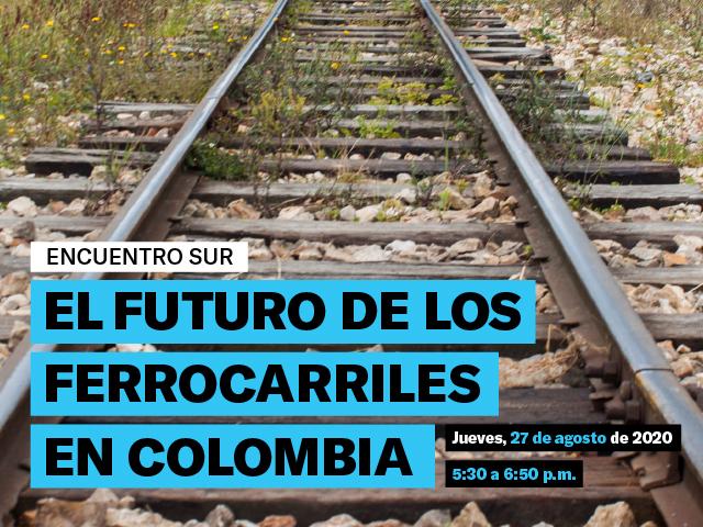 El futuro de los ferrocarriles en Colombia