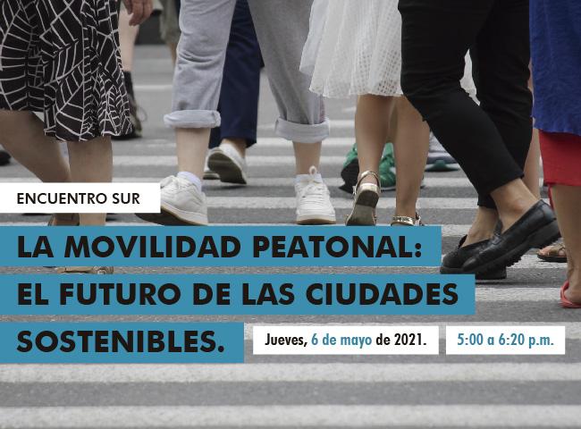 Encuentro SUR: La movilidad peatonal. El futuro de las ciudades sostenibles.