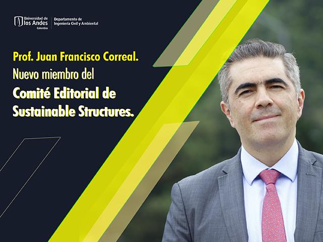 Juan Francisco Correal Nuevo miembro del Comité Editorial de Sustainable Structures
