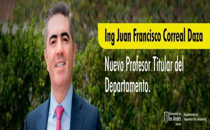 Ing. Juan Francisco Correal Daza. Nuevo profesor Titular