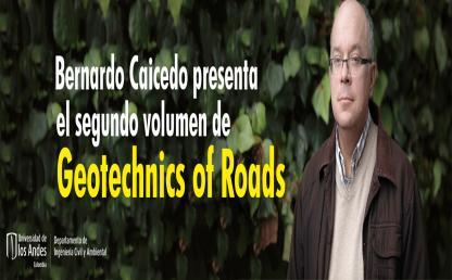 Bernardo Caicedo presenta segundo volumen de Geotechnics of Roads